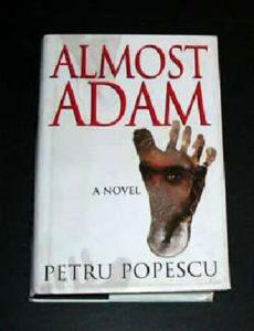 """""""Almost Adam"""" A Novel by Petru Popescu"""