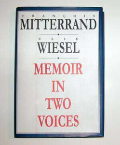 """Memoir In Two Voices"" by Francois Mitterrand and Elie Wiesel"