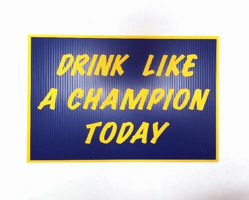 ''''''Drink Like A Champion Today'''' Sign - Measures 12'''' x 18''''''