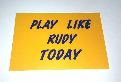 ''''''Play Like Rudy Today'''' Sign - Measures 12'''' x 18''''''