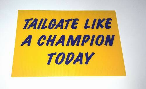 ''''''Tailgate Like A Champion Today'''' Sign - Measures 12'''' x 18''''''